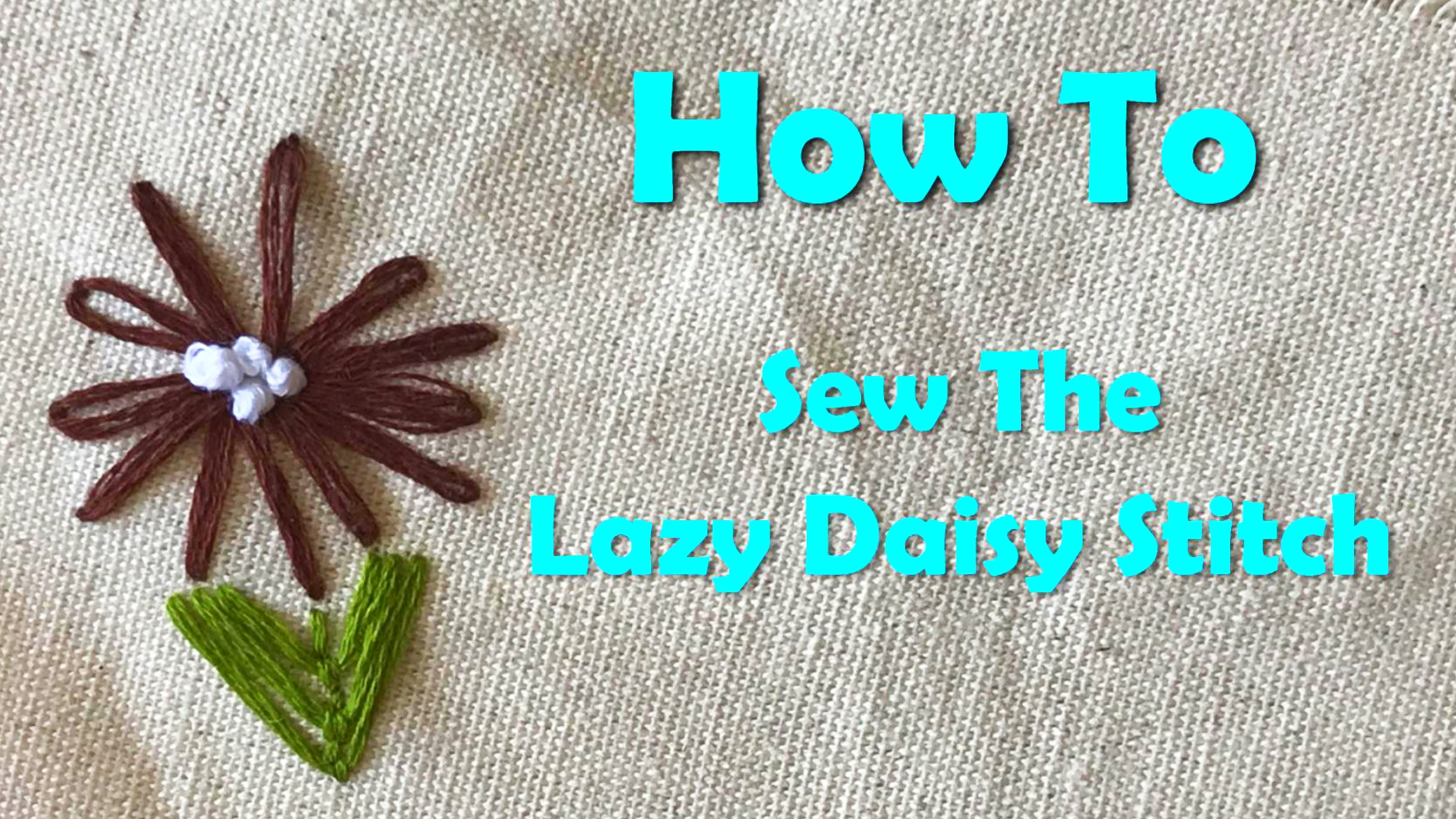How To Sew The Lazy Daisy Stitch
